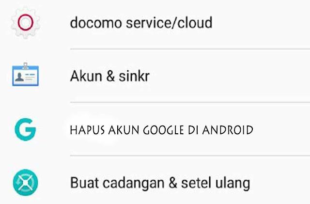 cara hapus akun google android