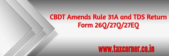 CBDT Amends Rule 31A and TDS Return Form 26Q/27Q/27EQ