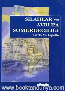 Carlo M. Cipolla - Silahlar ve Avrupa Sömürgeciliği