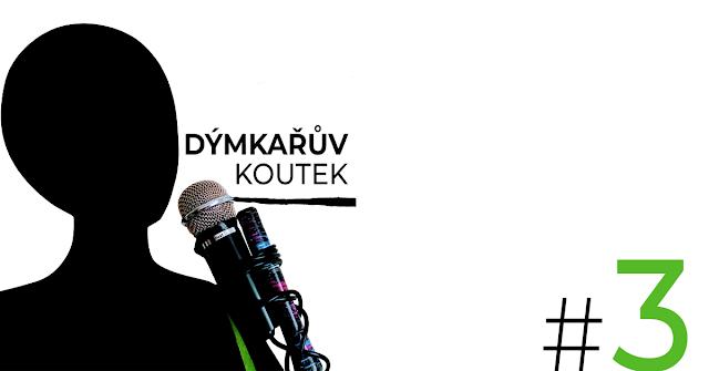 Podcast Dýmkařův koutek epizoda 3