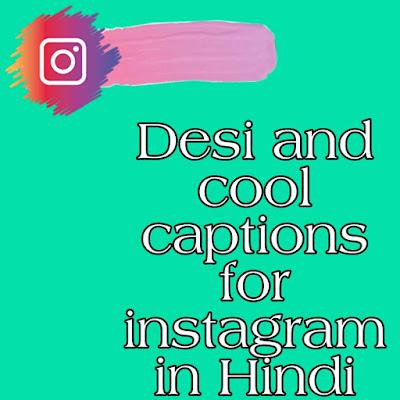 Hindi caption, Caption for instagram, fb short captions, Desi status
