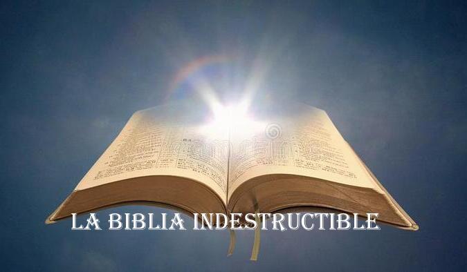 La Biblia, el libro indestructible