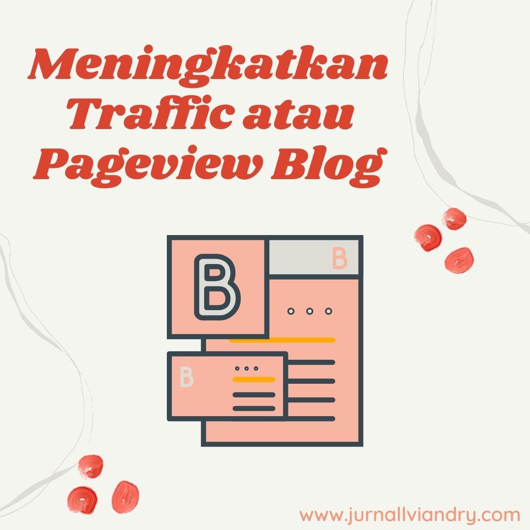 cara meningkatkan traffic atau pageview blog