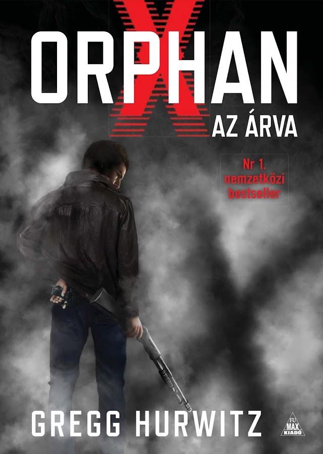 Gregg Hurwitz - Orphan X Az árva