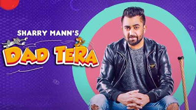 Lyrics Of New Songs Dad Tera Song By Sharry Mann