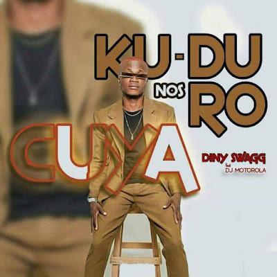 Diny Swagg Feat Dj Motorola - kuduro Nos Cuya (kuduro) [Download]