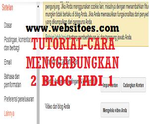 Cara Menggabungkan 2 Blog Menjadi 1