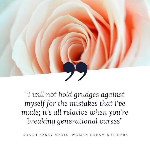 I will not hold grudges against myself for the mistakes I've made.