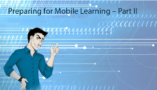 Preparing for Mobile Learning – Part II Tim VanDoren