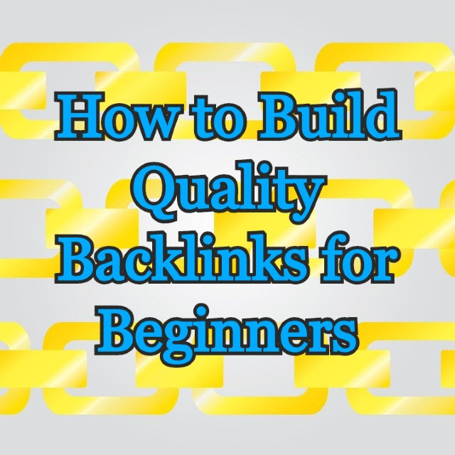 How to Build Quality Backlinks for Beginners