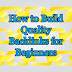 Tips on How to Build Quality Backlinks for Beginners