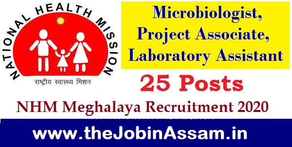 NHM Meghalaya Recruitment 2020: Apply for 25 Microbiologist, Project Associate & Laboratory Assistant