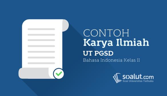 Contoh Karil UT PGSD Kelas II Bahasa Indonesia Keterampilan Mendeskripsi