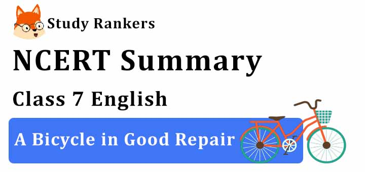 Chapter 9 A Bicycle in Good Repair Class 7 English Summary
