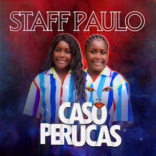 Staff Paulo - Caso Perucas (Afro House) (Prod. Lipiki No Beat) ( 2019 ) [DOWNLOAD]