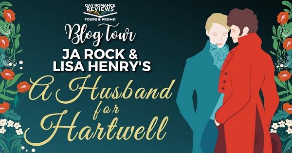 Blog Tour. J.A. Rock & Lisa Henry's A Husband for Hartwell.