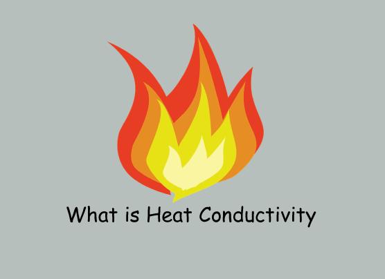 ऊष्मा चालकता क्या हैं ? (What is Heat Conductivity in hindi)