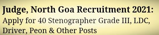 Judge, North Goa Recruitment 2021: