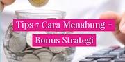 Tips 7  Cara Menabung  + Bonus Strategi