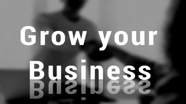 How to grow your Business - Complete Guide