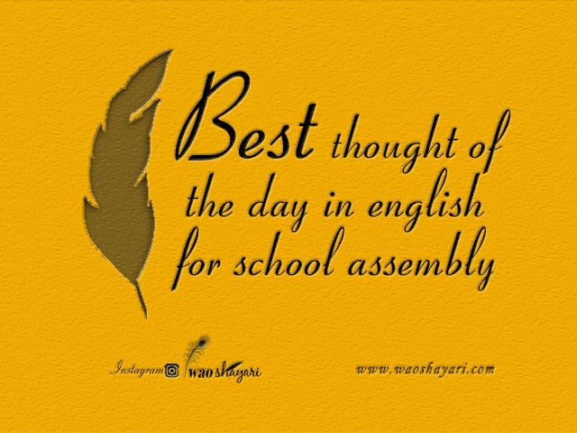Best thought of the day in english for school assembly