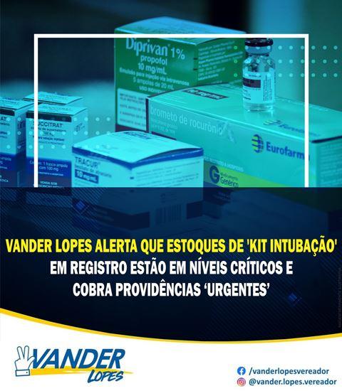Vander Lopes alerta que estoques de kit intubação em Registro-SP estão em níveis críticos e cobra providências urgentes