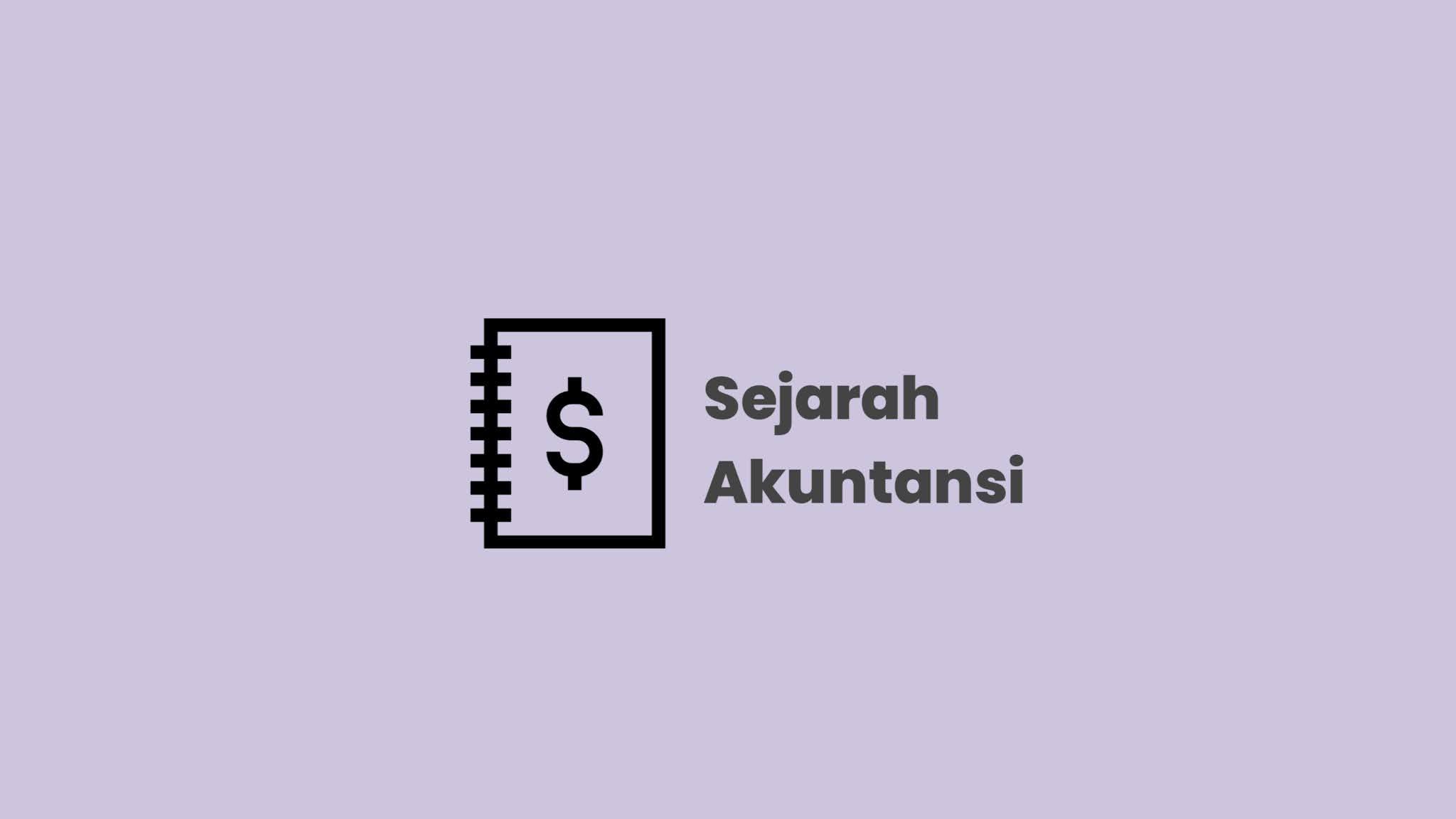 Sejarah akuntansi di dunia dan indonesia paling lengkap