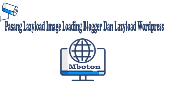 Pasang Lazyload Image Loading Blogger Dan Lazyload Wordpress