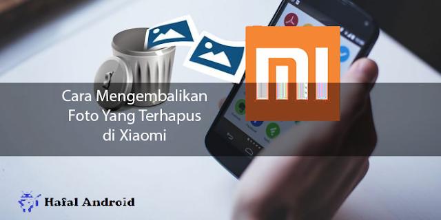 √ 3+ Cara Mengembalikan Foto Yang Terhapus di HP Xiaomi