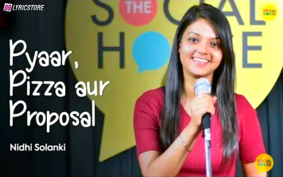 Pyaar, Pizza aur Proposal Poetry has written and performed by Nidhi Solanki on The Social House's Plateform.