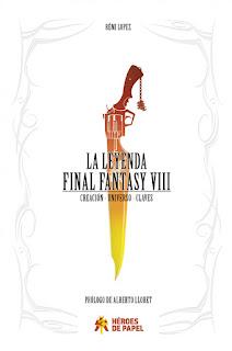 Portada del libro La Leyenda Final Fantasy VIII, donde en un fondo blanco hay una pistola espada de color amarillo y rojo.