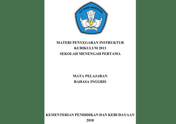 Modul Bahasa Inggris (Materi Bimbingan Teknis Penyegaran Instruktur Kurikulum 2013 SMP Tahun 2018)