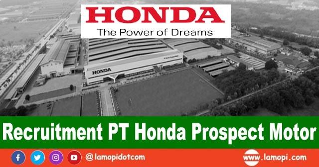 Lowongan Kerja Otomotif di PT Honda Prospect Motor (HPM) Bulan Juni 2020