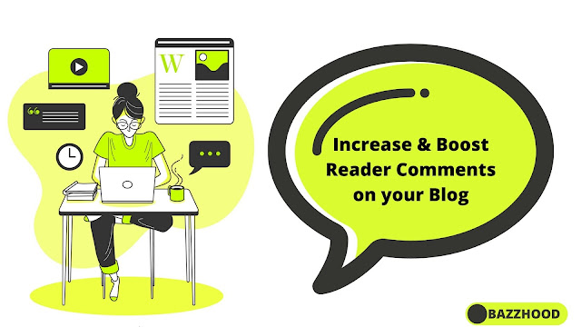 How to Increase & Boost Reader Comments on your Blog?