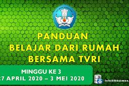 Panduan Program Belajar dari Rumah Bersama TVRI ( 27 April 2020 - 3 Mei 2020 )