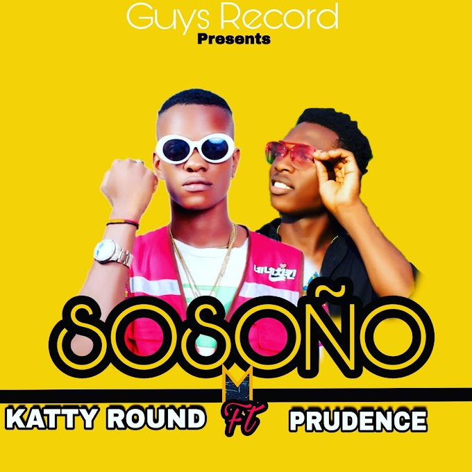 [Music] Katty-Round Ft Prudence-Sosono