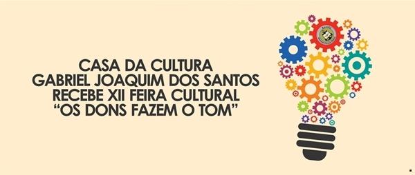 """Casa de Cultura Gabriel Joaquim dos Santos recebe XII Feira Cultural """"Os Dons Fazem o Tom"""""""