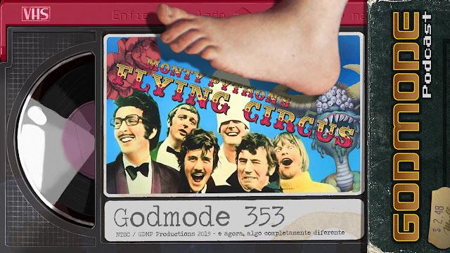 GODMODE 353 - MONTY PYTHON