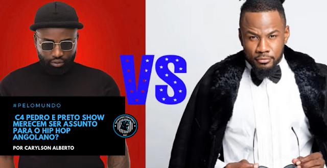 Carylson Alberto: C4 Pedro e Preto Show merecem ser assunto para o Hip Hop angolano?