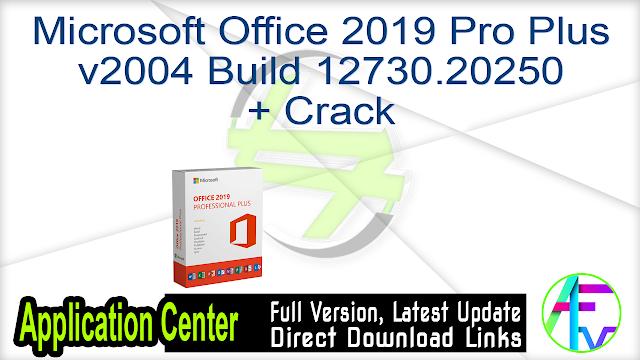 Microsoft Office 2019 Pro Plus v2004 Build 12730.20250 + Crack
