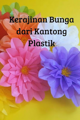cara membuat bunga dari plastik kresek yang mudah