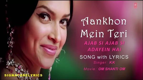 Aankhon Mein Teri Lyrics - KK | Om Shanti Om