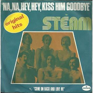 Na Na Hey Hey Kiss Him Goodbye by Steam (1970)