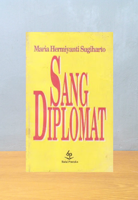 SANG DIPLOMAT, Maria Hermiyanti Sugiharto