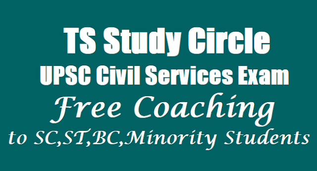 Telangana Study Circle for SCs,Free Coaching for UPSC Civil Service Exam to SC ST BC BC Minority Students,Hall tickets Results Application form Exam date