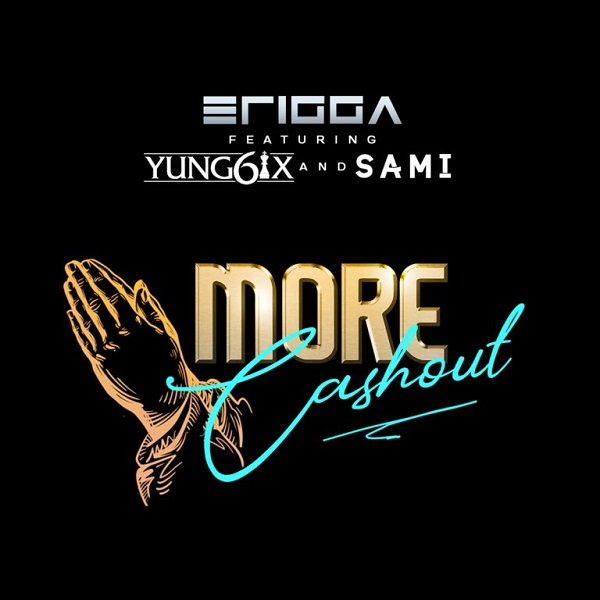 MUSIC: Erigga Ft. Yung6ix X Sami – More Cashout