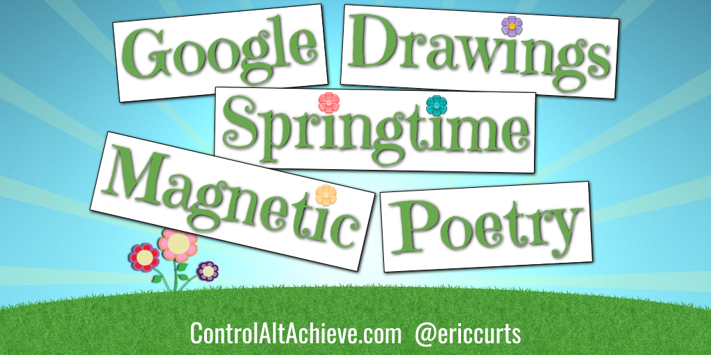 springtime magnetic poetry with google drawings