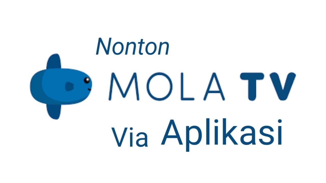 Cara Nonton Mola TV gratis via Aplikasi