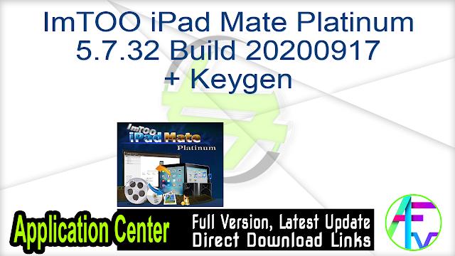 ImTOO iPad Mate Platinum 5.7.32 Build 20200917 + Keygen