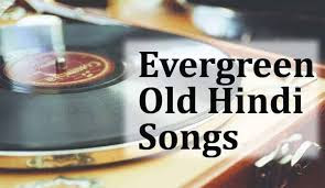 EVERGREEN OLD HINDI SONGS